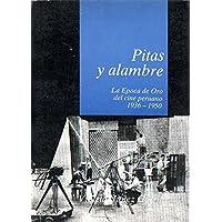 Pitas Y Alambre Epoca De Oro Del Cine Peruano