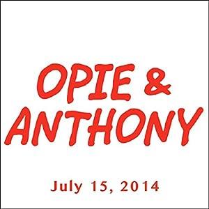 Opie & Anthony, Ricky Gervais, Pete Rose, and Bob Kelly, July 15, 2014 Radio/TV Program