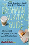The Freshman Survival Guide: Soulful Advice for Studying, Socializing, and Everything In Between, Nora Bradbury-Haehl, Bill McGarvey, 0446560111