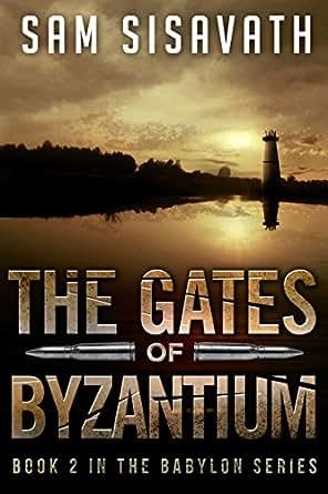 The Gates of Byzantium (Purge of Babylon #2) - Sam Sisavath