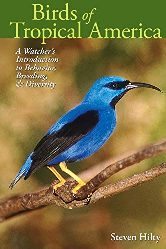 (Birds of Tropical America: A Watcher's Introduction to Behavior, Breeding, and Diversity (Mildred Wyatt-Wold Series In Ornithology))