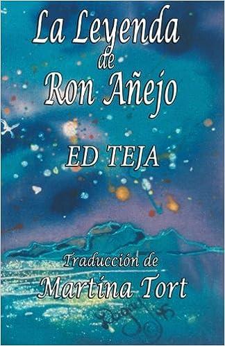 La Leyenda De Ron Añejo: Amazon.es: Teja, Ed, Tort, Martina ...