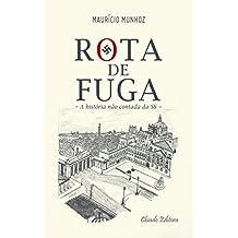 Rota de Fuga: A história não contada da SS (Portuguese Edition)