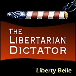 The Libertarian Dictator