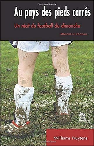 Au pays des pieds carrés – Un récit du football du dimanche