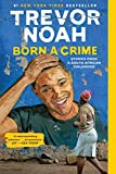 Born a Crime: Stories from a South African Childhood: more info