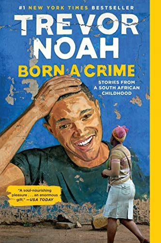 Born a Crime: Stories from a South African Childhood (Most Mixed Race Person In The World)