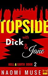 Topside With Dick and Jane (Hell and Earth Book 2)