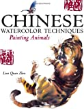 Chinese Watercolor Techniques, Lian Quan Zhen, 1581805101