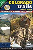 Search : Colorado Trails Central Region: Backroads & 4-Wheel Drive Trails