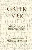 Greek Lyric: An Anthology in Translation (Hackett Classics)