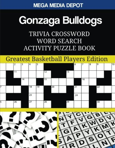 Gonzaga Bulldogs Trivia Crossword Word Search Activity Puzzle Book  Greatest Basketball Players Edition