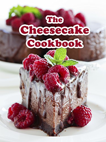 The Cheesecake Cookbook: Top 50 Most Delicious Cheesecake Recipes (Recipe Top 50's Book 108) by Julie Hatfield