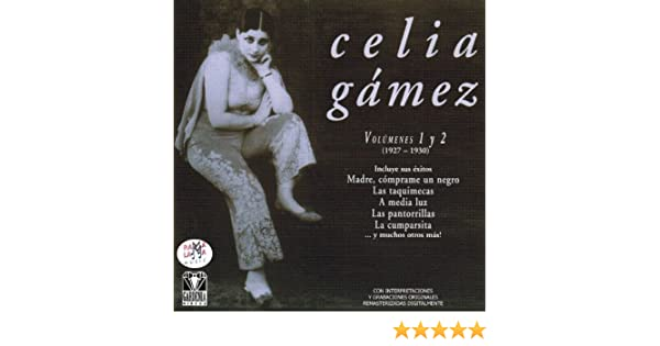 Celia Gámez Vol.1 y 2 (1927 - 1930) by Celia Gámez on Amazon Music - Amazon.com
