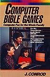 Computer Bible Games, J. Conrod, 0896361268