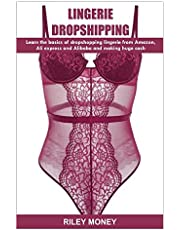 LINGERIE DROPSHIPPING: learn the basics of droshipping lingerie from amazon, aliexpress and alibaba and making huge cash