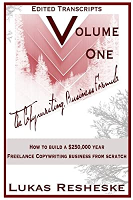 The Copywriting Business Formula: Volume One