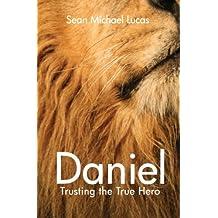 Daniel: Trusting the True Hero