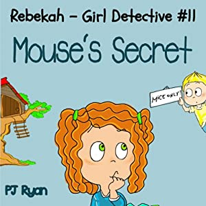 Rebekah - Girl Detective #11: Mouse's Secret Audiobook