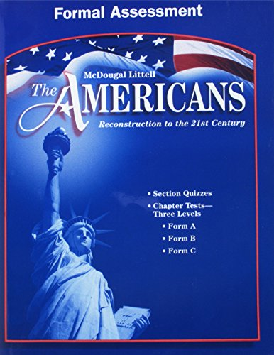 McDougal Littell The Americans: Formal Assessment Grades 9-12 Reconstruction to the 21st Century