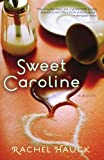 Sweet Caroline, Rachel Hauck, 1595543376