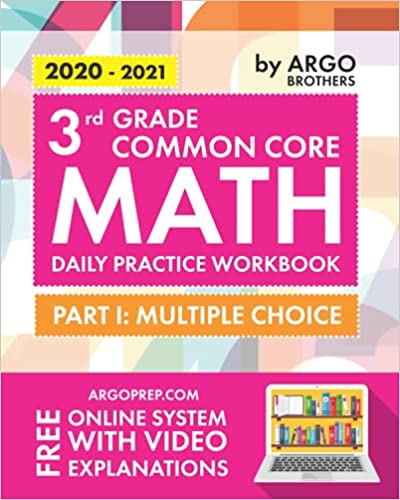 3rd Grade Common Core Math: Daily Practice Workbook - Part I: Multiple Choice   1000+ Practice Questions and Video Explanations   Argo Brothers (Common Core Math by ArgoPrep)