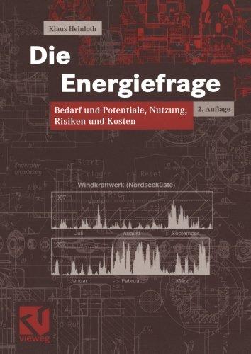 Die Energiefrage: Bedarf und Potentiale, Nutzung, Risiken und Kosten (German Edition)