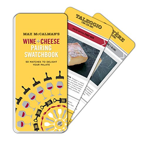 Max McCalman's Wine and Cheese Pairing Swatchbook: 50 Pairings to Delight Your Palate (Cheese Pairing Guide)