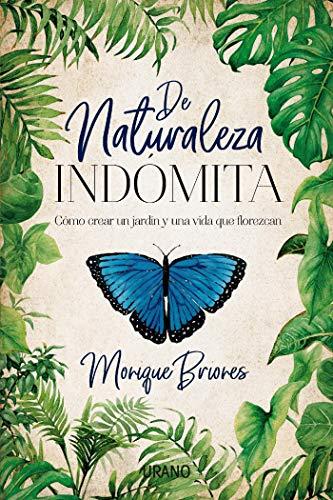 De naturaleza indómita (Crecimiento personal) por Briones Palacio, Monique