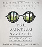 img - for The Hunting Accident: A True Story of Crime and Poetry book / textbook / text book