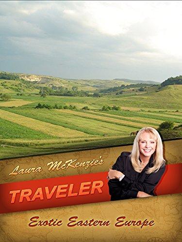 Laura McKenzie's Traveler - Exotic Eastern Europe