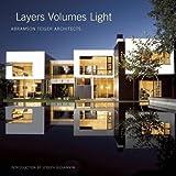 Layers Volumes Light: Abramson Teiger Architects
