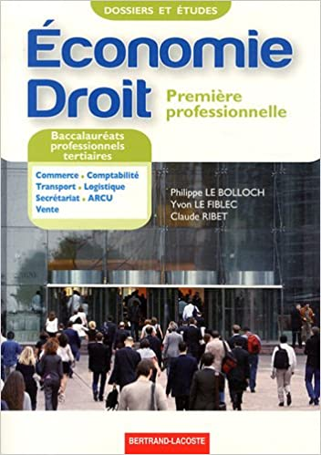 Télécharger un ebook à partir de google books mac Economie Droit 1e Bac pro tertiaires en français CHM by Philippe Le Bolloch,Yvon Le Fiblec,Claude Ribet 2735222594