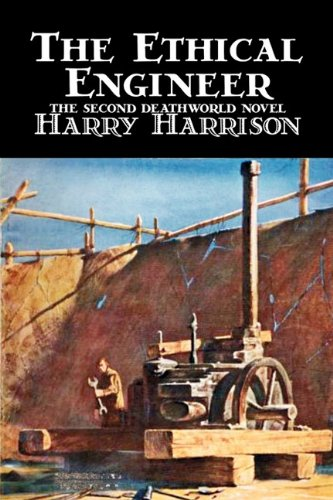 The Ethical Engineer by Harry Harrison, Science Fiction, Adventure pdf epub