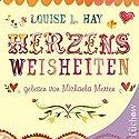Herzensweisheiten Hörbuch von Louise L. Hay Gesprochen von: Michaela Merten