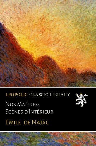 Nos Maîtres: Scènes d'Intérieur (French Edition)