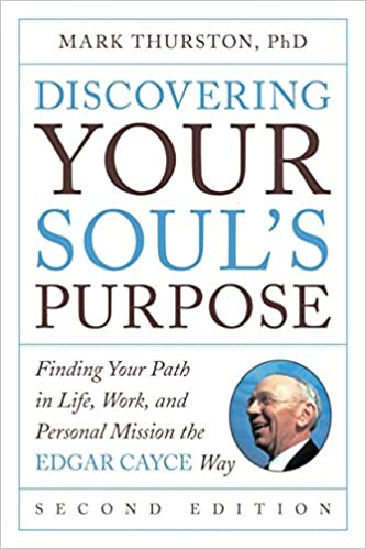 Amazon discovering your souls purpose finding your path in discovering your souls purpose finding your path in life work and personal mission the edgar cayce way second edition 2nd edition fandeluxe Images