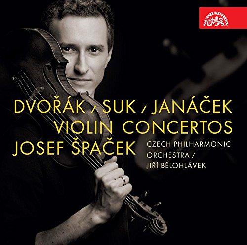 Josef Suk, Leos Janacek & Dvorak: Violin Concertos