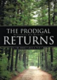 img - for The Prodigal Returns (Reclaiming Our Wayward) book / textbook / text book