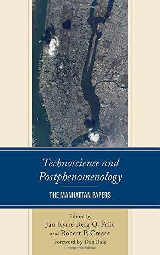 Technoscience and Postphenomenology: The Manhattan Papers (Postphenomenology and the Philosophy of Technology)