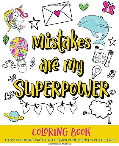 Mistakes Are My Superpower A Kids Coloring Book With Positive Messages About Mistakes And Learning A Great Growth Mindset Activity For Confidence And Resilience Press Honeybee School 9781660485277 Amazon Com Books