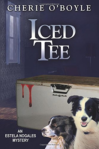 iced-tee-an-estela-nogales-mystery-book-2