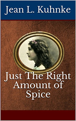 Just The Right Amount of Spice by [Kuhnke, Jean L.]