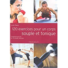 120 EXERCICES POUR UN CORPS SOUPLE TONIQUE