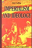 Imperialism and Ideology, John F. Laffey and John Laffey, 155164147X