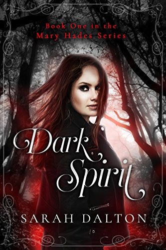 Dark Spirit (Mary Hades Book 1) by [Dalton, Sarah]