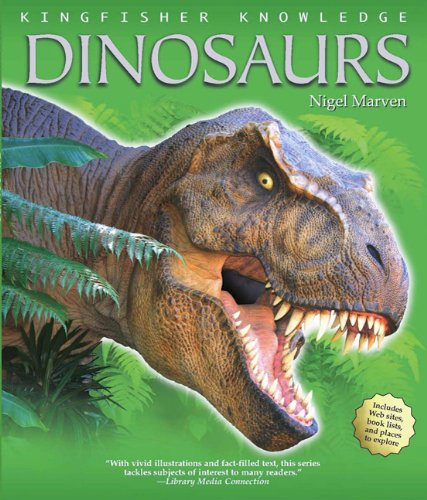 Download Kingfisher Knowledge: Dinosaurs: A tour of the world's most important dinosaur finds with naturalist and film-maker Nigel Marven pdf epub