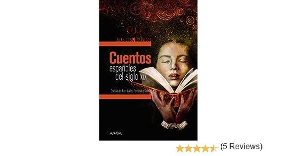 Cuentos españoles del siglo XIX CLÁSICOS - Clásicos Hispánicos: Amazon.es: Varios, Fernández Serrato, Juan Carlos ...