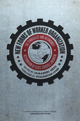 New forms of worker organization the syndicalist and autonomist new forms of worker organization the syndicalist and autonomist restoration of class struggle unionism kindle edition by immanuel ness staughton lynd fandeluxe Gallery