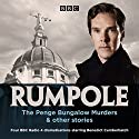 Rumpole: The Penge Bungalow Murders and Other Stories: Four BBC Radio 4 dramatisations Radio/TV Program by John Mortimer Narrated by Benedict Cumberbatch, Timothy West, Jasmine Hyde, Cathy Sara,  full cast